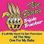 Jive Bunny & The Master Mixers Jive Bunny Triple Tracker: (I Left My Heart In) San Francisco / All The Way / One For My Baby