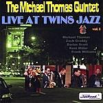 Michael Thomas Quintet Live At Twins Jazz, Vol. I