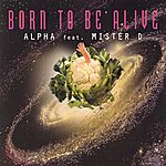 Alpha Born To Be Alive