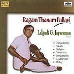 Lalgudi G. Jayaraman Ragam Tanam Pallavi - Lalgudi .G.Jayaraman- Violin