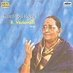 R. Vedavalli R.Vedavalli - Kambhoji Raga - Vocal