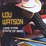 Lou Watson Lone Star State Of Mind