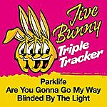 Jive Bunny & The Master Mixers Jive Bunny Triple Tracker: Parklife / Are You Gonna Go My Way / Blinded By The Light