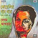 Begum Akhtar Koyelia Gaan Thama - Begum Akhtar