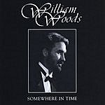William Woods Somewhere In Time