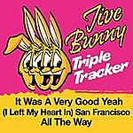 Jive Bunny & The Master Mixers Jive Bunny Triple Tracker: It Was A Very Good Yeah / (I Left My Heart In) San Francisco / All The Way