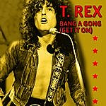 T. Rex Bang A Gong (Get It On) (Extended Version)