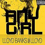 Lloyd Banks Any Girl (Feat. Lloyd) (Parental Advisory)