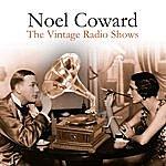 Noël Coward The Vintage Radio Shows