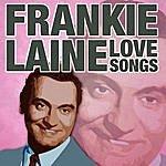 Frankie Laine Love Songs