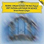"Simon Preston Reubke: The 94th Psalm / Liszt: Fantasy And Fugue On ""Ad Nos, Ad Salutarem Undam"""