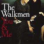 The Walkmen You & Me