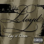 Lloyd Lay It Down (Explicit Version)