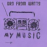 Dro My Music