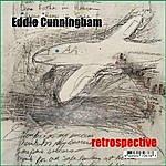 Eddie Cunningham Retrospective
