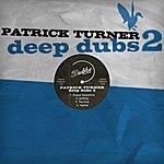 Patrick Turner Deep Dubs 02