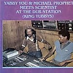 Scientist Yabby You Prophet Meet The Scientist At The Dub Station