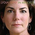 Lydia Gray In My Eyes