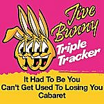 Jive Bunny & The Master Mixers Jive Bunny Triple Tracker: It Had To Be You / Can't Get Used To Losing You / Cabaret
