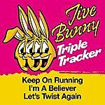 Jive Bunny & The Master Mixers Jive Bunny Triple Tracker: Keep On Running / I'm A Believer / Let's Twist Again