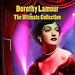 Dorothy Lamour The Ultimate Collection