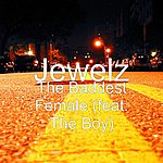 Jewelz The Baddest Female (Feat. The Boy)