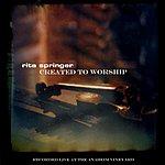 Rita Springer Created To Worship