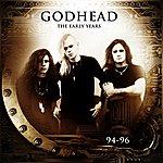 Godhead The Early Years (94-96)