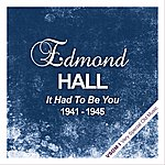 Edmond Hall It Had To Be You ( 1941 - 1945)