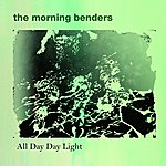 The Morning Benders All Day Day Light