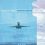 Bang On A Can Eno: Music For Airports