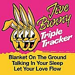 Jive Bunny & The Master Mixers Jive Bunny Triple Tracker: Blanket On The Ground / Talking In Your Sleep / Let Your Love Flow