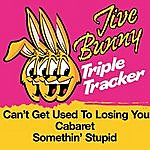 Jive Bunny & The Master Mixers Jive Bunny Triple Tracker: Can't Get Used To Losing You / Cabaret / Somethin' Stupid