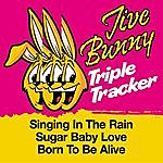 Jive Bunny & The Master Mixers Jive Bunny Triple Tracker: Singing In The Rain / Sugar Baby Love / Born To Be Alive