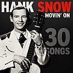 Hank Snow Movin' On - 30 Songs