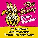 Jive Bunny & The Master Mixers Jive Bunny Triple Tracker: I'm A Believer / Let's Twist Again / Twistin' The Night Away