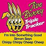 Jive Bunny & The Master Mixers Jive Bunny Triple Tracker: I'm Into Something Good / Simon Says / Chirpy Chirpy Cheep Cheep