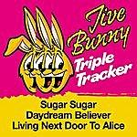 Jive Bunny & The Master Mixers Jive Bunny Triple Tracker: Sugar Sugar / Daydream Believer / Living Next Door To Alice