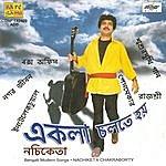 Nachiketa Chakraborty Ekla Cholte Hoi ( Nachiketa)