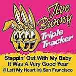 Jive Bunny & The Master Mixers Jive Bunny Triple Tracker: Steppin' Out With My Baby / It Was A Very Good Year / (I Left My Heart In) San Francisco
