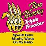 Jive Bunny & The Master Mixers Jive Bunny Triple Tracker: Special Brew / Missing Words / On My Radio