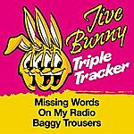 Jive Bunny & The Master Mixers Jive Bunny Triple Tracker: Missing Words / On My Radio / Baggy Trousers