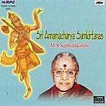 M.S. Subbulakshmi Sri Annamacharya Samkirtanas-M.S.Subbulakshmi
