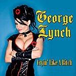 George Lynch Cryin' Like A Bitch