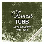 Ernest Tubb Love Lifted Me (1941 - 1954)
