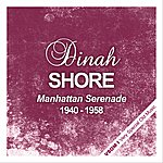Dinah Shore Manhatten Serenade (1940 - 1958)