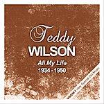 Teddy Wilson All My Life (1934 - 1950)
