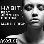 The Habit Make It Right