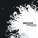 Jahcoozi Barefoot Wanderer Remixes Part 2