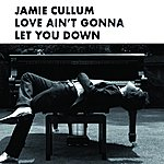 Jamie Cullum Love Ain't Gonna Let You Down (Cenzo Townshend Mix)